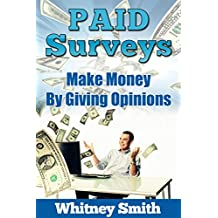 Paid Surveys: Make Money By Giving Opinions