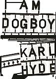 """I Am Dogboy The Underworld Diaries"" av Karl Hyde"