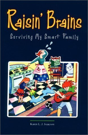 Raisin' Brains: Surviving My Smart Family unknown Edition by Karen L.J. Isaacson (2002)