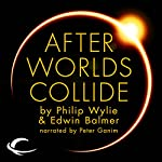 After Worlds Collide   Philip Wylie,Edwin Balmer