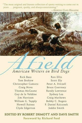 English Setter Hunting Dogs (Afield: American Writers on Bird Dogs)