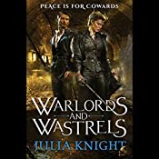 Warlords and Wastrels: The Duelists, Book 3 | Julia Knight