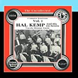 Bob Allen: The Uncollected: Hal Kemp And His Orchestra