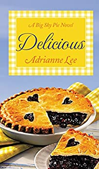 Delicious: Big Sky Pie #2 by [Lee, Adrianne]
