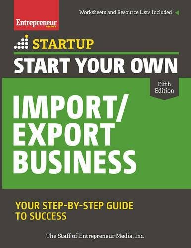 Pdf Money Start Your Own Import/Export Business: Your Step-By-Step Guide to Success (StartUp Series)