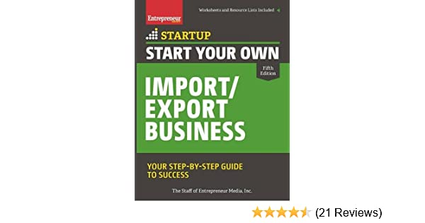 Your Step-By-Step Guide to Success Start Your Own Import//Export Business
