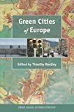 img - for Green Cities of Europe: Global Lessons on Green Urbanism book / textbook / text book