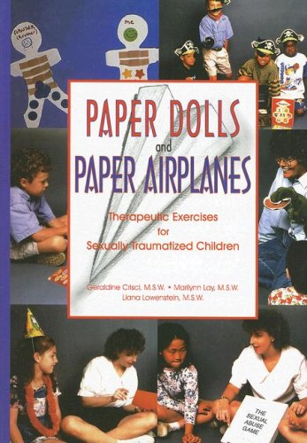 Paper Dolls and Paper Airplanes: Therapeutic Exercises for Sexually Traumatized Children (Doll Paper)