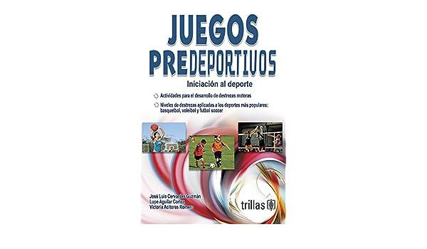 Juegos Predeportivos (Spanish Edition): Jose Luis Cervantes Guzman: 9789682449888: Amazon.com: Books