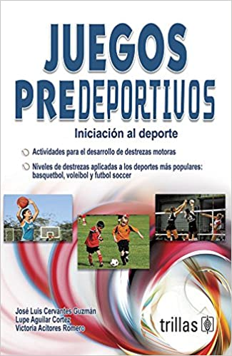 Juegos Predeportivos (Spanish Edition): Jose Luis Cervantes Guzman: 9789682449888: Amazon.com: Books