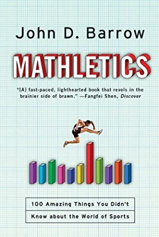 Mathletics: 100 Amazing Things You Didn't Know about the World of Sports by John D. Barrow (John Barrow Norton)
