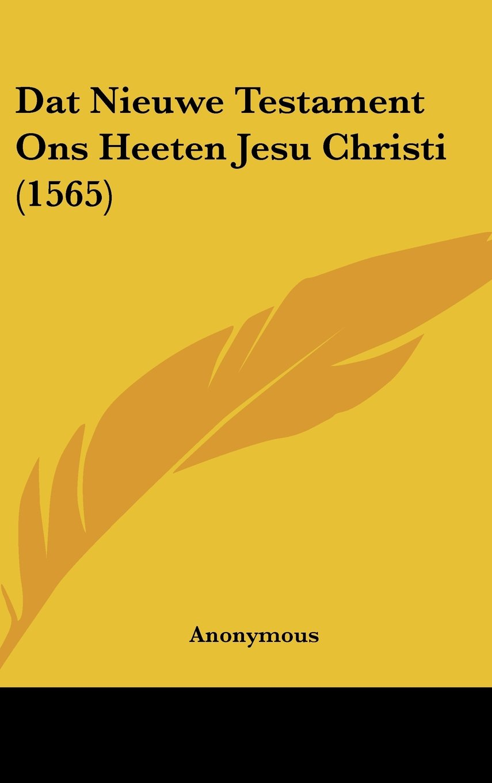 Download Dat Nieuwe Testament Ons Heeten Jesu Christi (1565) (Latin Edition) pdf epub