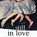 Still in Love Audiobook by Delaney Diamond Narrated by Michael Pauley