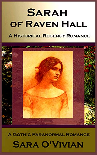 Download for free Sarah of Raven Hall: A Gothic Paranormal Romance - A Historical Regency Romance