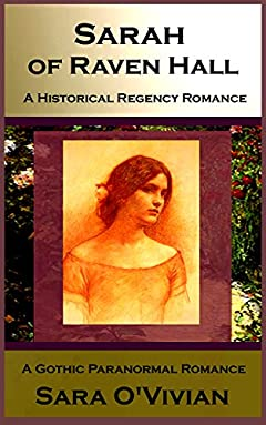 Sarah of Raven Hall: A Gothic Paranormal Romance - A Historical Regency Romance