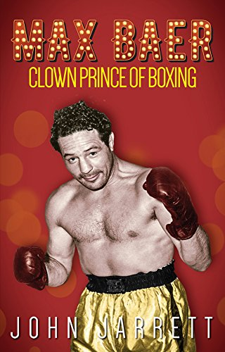 (Max Baer: Clown Prince of Boxing)