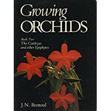 Growing Orchids: Cattleyas and Other Epiphytes Bk. 2