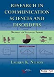 #10: Research in Communication Sciences and Disorders: Methods for Systematic Inquiry, Third Edition