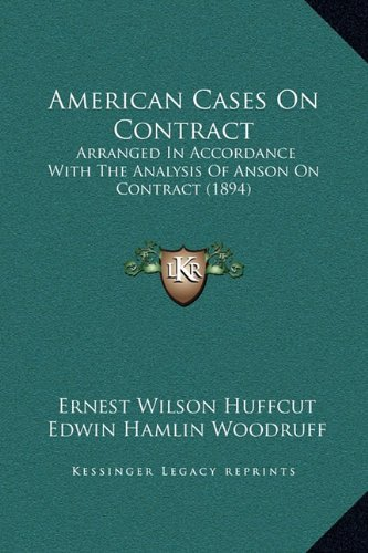 American Cases On Contract: Arranged In Accordance With The Analysis Of Anson On Contract (1894) ebook