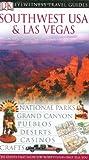 Southwest USA and Las Vegas, DK Publishing, 0789495651