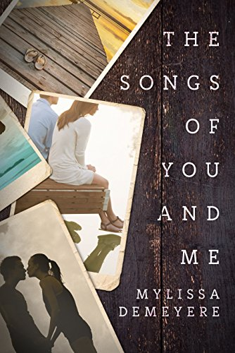 The Songs of You and Me (The Songs Series Book 1) by [Demeyere, Mylissa]