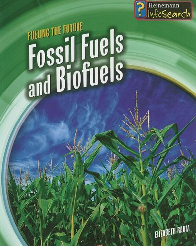 Download Fossil Fuels and Biofuels (Fueling the Future) PDF