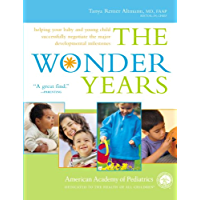The Wonder Years: Helping Your Baby and Young Child Successfully Negotiate The Major Developmental Milestones (English Edition)