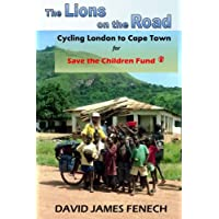 The Lions on the Road: Cycling from London to Cape Town for Save the Children Fund