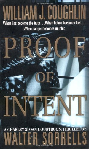 Proof of Intent: A Charley Sloan Courtroom Thriller (Charley Sloan Courtroom - Sloan William
