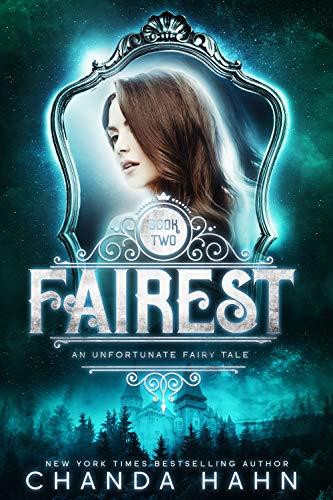 Fairest (An Unfortunate Fairy Tale Book 2) (The Curse Of Sleeping Beauty Part 2)