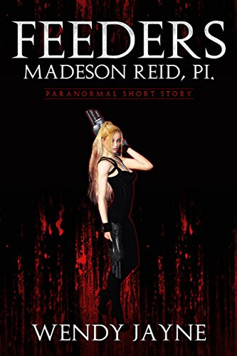 Feeders: Madeson Reid, PI: Paranormal Short Story. by [Jayne, Wendy]