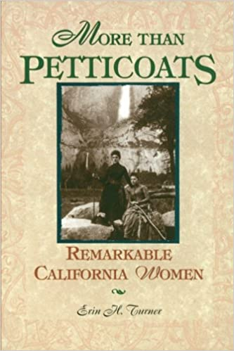 Book More than Petticoats: Remarkable California Women (More than Petticoats Series)