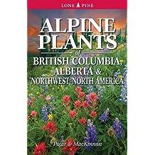 Alpine Plants of British Columbia, Alberta and Northwest North America