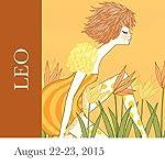 Leo: August 22-23, 2015   Tali Edut,Ophira Edut