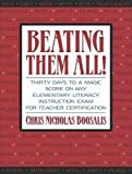 Beating Them All! Thirty Days to a Magic Score on Any Elementary Literacy Instruction Exam for Teacher Certification by Chris Nicholas Boosalis (2003-10-12)