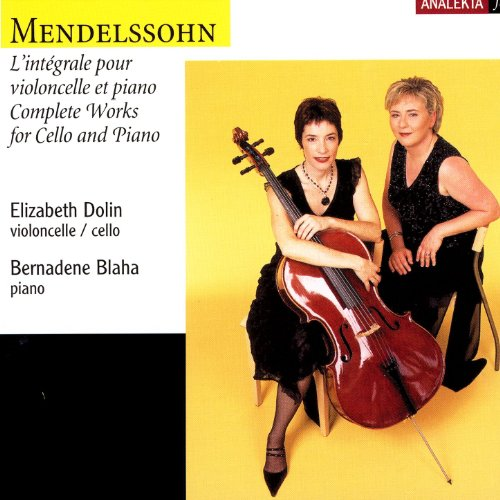 Mendelssohn: Complete Works For Cello And Piano (L'intégrale Pour Violoncelle Et Piano)