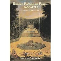 Rococo Fiction in France, 1600-1715: Seditious Frivolity (Transits: Literature, Thought & Culture, 1650-1850)