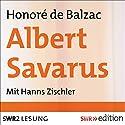 Albert Savarus Hörbuch von Honoré de Balzac Gesprochen von: Hanns Zischler