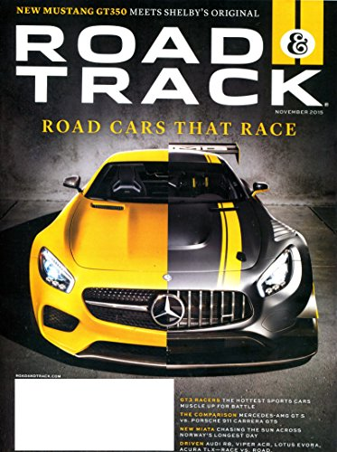 Road & Track November 2015 Road Cars That Race Mustang GT350 Meets Shelby's Original