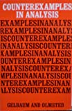 Counterexamples in Analysis, Gelbaum, Bernard R. and Olmsted, John M., 0816232148