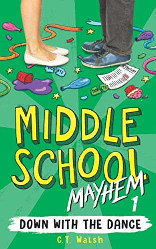Book: Down with the Dance (Middle School Mayhem) by C.T. Walsh