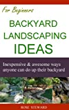 simple landscaping ideas Backyard Landscaping Ideas