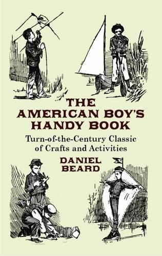 The American Boy's Handy Book (Dover Children's Activity Books) por Daniel Carter Beard