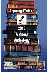 Aspiring Writers 2012 Winners Anthology Paperback