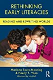 #7: Rethinking Early Literacies: Reading and Rewriting Worlds (Changing Images of Early Childhood)