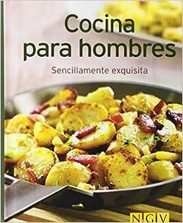 COCINA PARA HOMBRES:SENCILLAMENTE EXQUISITA.(NGV): 9783625002741: Amazon.com: Books