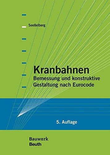 Kranbahnen: Bemessung und konstruktive Gestaltung nach Eurocode (Bauwerk)