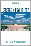 Careers in Psychology: Opportunities in a Changing World by Tara L. Kuther (2006-05-09)