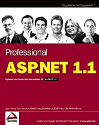 Professional ASP.NET 1.1: Updated and Tested for Final Release of ASP.NET v1.1 (Programmer to Programmer) 1st edition by Homer, Alex, Sussman, Dave, Howard, Rob, Francis, Brian, Wat (2004) Paperback