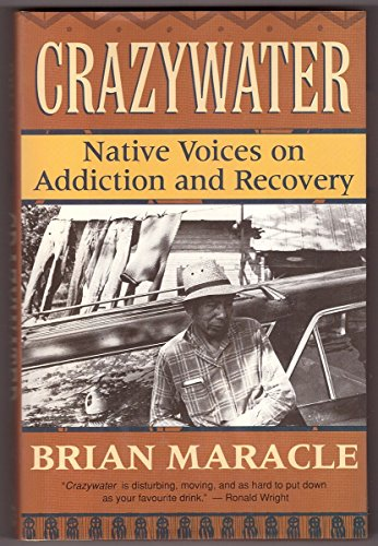 Crazywater : Native Voices on Addiction and Recovery